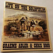 LIFE ON THE GOLDFIELDS Graeme Adler Chris Hood CD 2001 oz folk CHARLES THATCHER