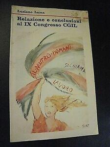 Luciano Lama RELAZIONI E CONCLUSIONI AL IX CONGRESSO CGIL/ ESI 1977