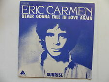 45 Tours ERIC CARMEN Never gonna fall in love again , sunrise 00697765