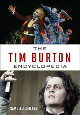 NEW The Tim Burton Encyclopedia by Samuel J. Umland