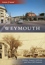 Weymouth [Then and Now] [MA] [Arcadia Publishing]