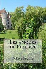 Les Amours de Philippe by Octave Feuillet (2016, Paperback, Large Type)