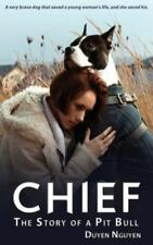 Chief the Story of a Pit Bull (Paperback or Softback)