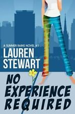 No Experience Required : A Summer Rains Mystery by Lauren Stewart (2012,...