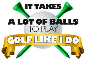 Mens Funny Golf T-Shirt, It takes a lot of Balls, Ideal Gift/Birthday Present.