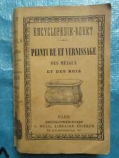 MANUEL RORET DE PEINTURE ET VERNISSAGE DES METAUX ET DES BOIS, 1909.