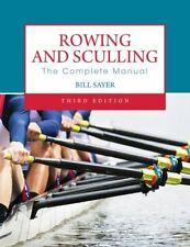 Rowing and Sculling: The Complete Manual,Bill Sayer- 9780719809897