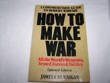 How to make war: A comprehensive guide to modern warfare