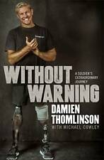 Without Warning: A Soldier's Extraordinary Journey by Damien Thomlinson (Paperb…