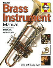 Brass Instrument Manual: How to buy, maintain and set up your trumpet, trombone,