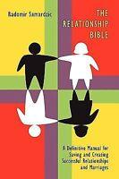 Relationship Bible, Paperback by Samardzic, Radomir, Brand New, Free shipping...