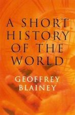 A Short History of the World by Geoffrey Blainey (2002, Hardcover)
