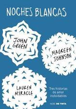 Noches blancas: Tres historias de amor inolvidables (Let It Snow: Three Holiday