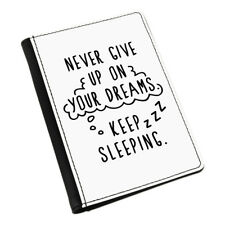 Never Give Up On Your Dreams Keep Sleeping Passport Holder Cover Case Wallet