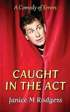 Caught in the ACT by Rodgers, Janice M. -Paperback