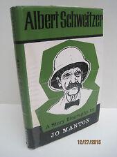 Albert Schweitzer: A Story Biography by Jo Manton