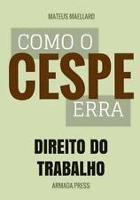 Teste-A-Prova: Como o Cespe Erra : Direito Do Trabalho by Mateus Maellard...