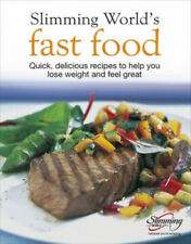 Slimming World Fast Food: Quick, Delicious Recipes to Help You Lose Weight and
