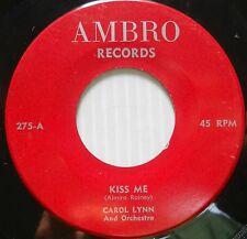 CAROL LYNN 45 Kiss Me 50's? Pop #SP 43