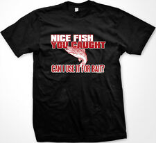Nice Fish You Caught Can I Use It For Bait Small Catch Guppy Tiny Men's T-Shirt