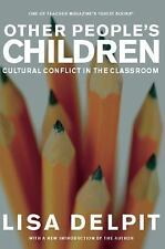 Other People's Children: Cultural Conflict in the Classroom (Paperback or Softba