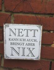 """Tolles Metallschild: """"Nett kann ich auch, bringt aber nix """" im Vintage - Style"""