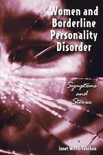 Women and Borderline Personality Disorder : Symptoms and Stories by Janet...