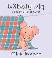 Wibbly Pig can make a tent by Mick Inkpen, Good Used Book (Hardcover) FREE & FAS