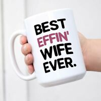 Best Effin Wife Ever Mug Anniversary Coffee Tea Ceramic Mug Office Work Cup Gift