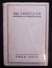 THE EMBEZZLER, by Emile Zola 1911 French Naturalism Fiction Scarce Literature