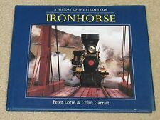 Iron Horse: A History of the Steam Train