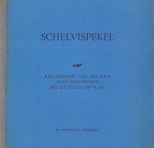 SCHELVISPEKEL  BESCHRIJVING VAN EEN REIS OP DE WADDENZEE MET DE ZEILSLOEP VL 165