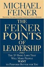 The Feiner Points of Leadership : The 50 Basic Laws That Will Make People...