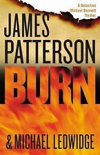 Burn by James Patterson and Michael Ledwidge (2014, Hardcover)