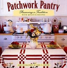 Patchwork Pantry : Preserving a Tradition with Quilts and Recipes by Carol C....