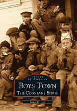 NEW Boys Town: The Constant Spirit  (NE) (Images of America) by James R.  Ivey