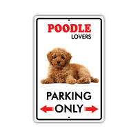 Parking For Poodle Dog Lovers Only Novelty Aluminum Metal 8x12 Sign