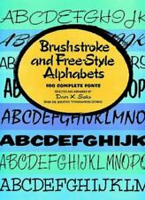 Brushstrokes and Free-Style Alphabets : 100 Complete Fonts by Dan X. Solo