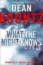 What the Night Knows by Dean Koontz (Paperback)