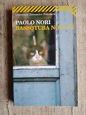 Bassotuba non c'è - Paolo Nori - Feltrinelli 2009