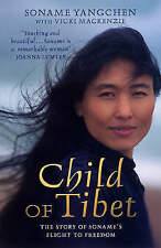 Child of Tibet: The Story of Soname's Flight to Freedom, Soname Yangchen, Vicki