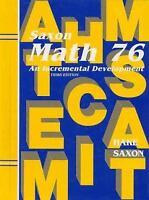 Math 76 : An Incremental Development by John Saxon; Stephen Hake