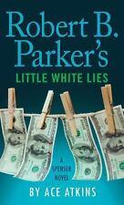 A Spenser Novel: Robert B. Parker's Little White Lies Bk. 46 by Ace Atkins...