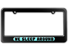 We Sleep Around - Camping License Plate Tag Frame