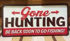 Gone Hunting Be Back To Fishing Bait Shop Hook Line Sinker Tackle Cabin Rod Reel