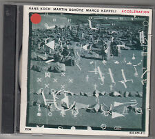 HANS KOCH / MARTIN SCHUTZ / MARCO KAPPELI - acceleration CD