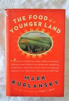 The Food of a Younger Land by Mark Kurlansky | HC/DJ 2009 1st Edition