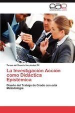 La Investigacion Accion Como Didactica Epistemica (Paperback or Softback)