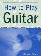 NEW - How to Play Guitar: Everything You Need to Know to Play the Guitar