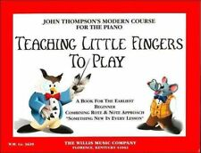 Teaching Little Fingers to Play: John Thompson's Modern Course for the Piano by